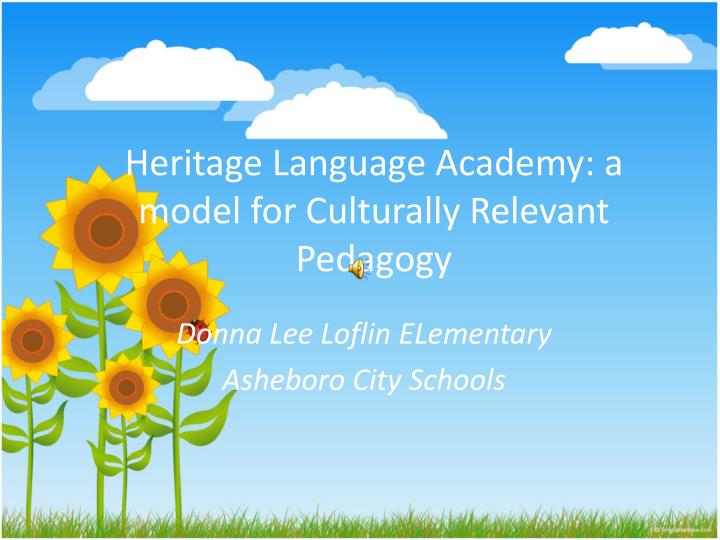 heritage language academy a model for culturally relevant pedagogy n.