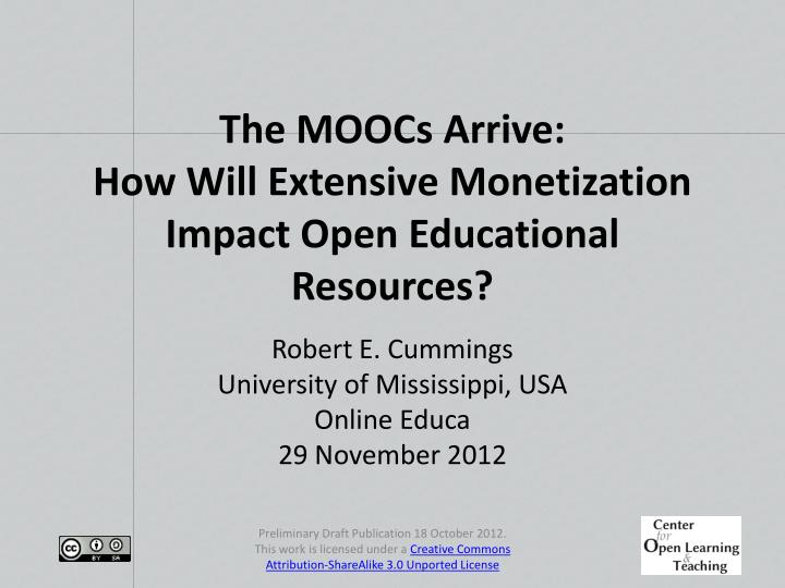 the moocs arrive how will extensive monetization impact open educational resources n.