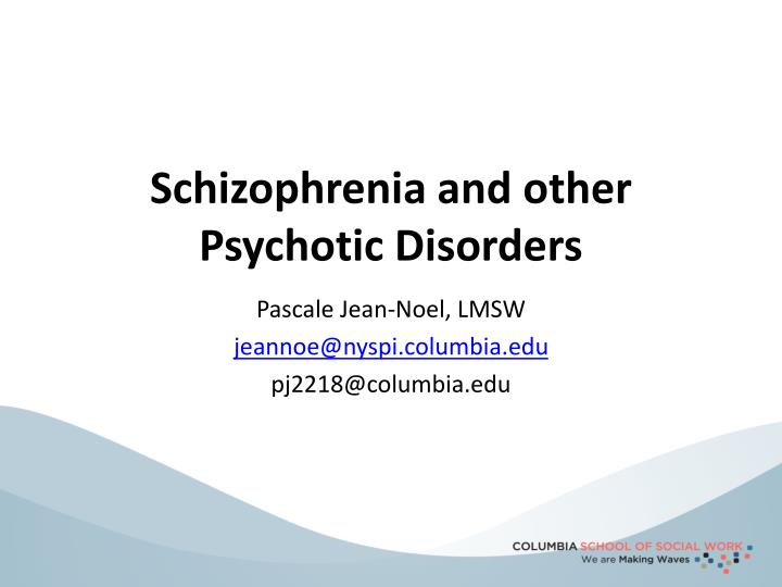 schizophrenia and other psychotic disorders n.