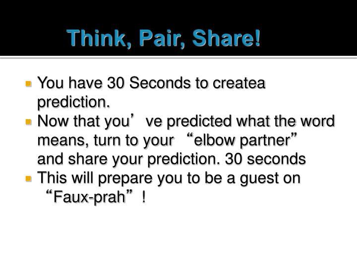 Think, Pair, Share!