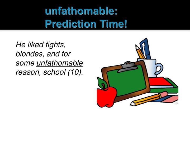unfathomable: