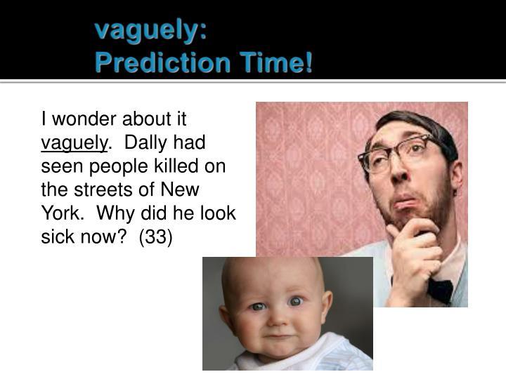 vaguely:
