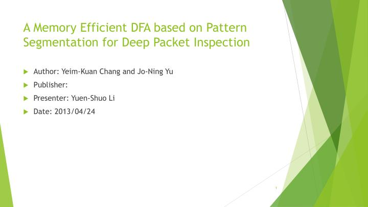 a memory efficient dfa based on pattern segmentation for deep packet inspection n.