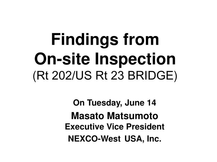 findings from on site i nspection rt 202 us rt 23 bridge n.