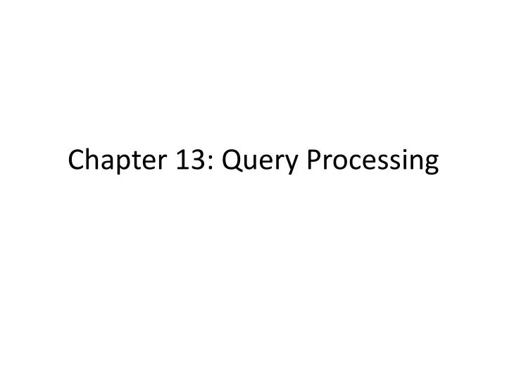 chapter 13 query processing n.