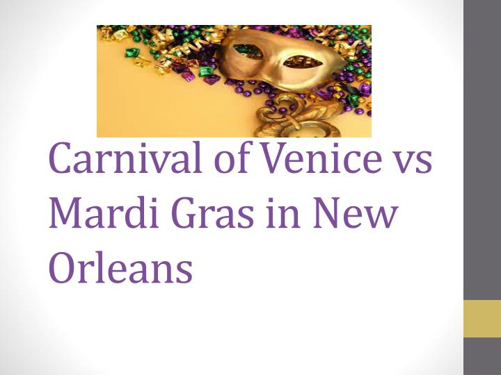 carnival of venice vs mardi gras in new orleans n.