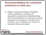 recommendations for consistent protection in child care1