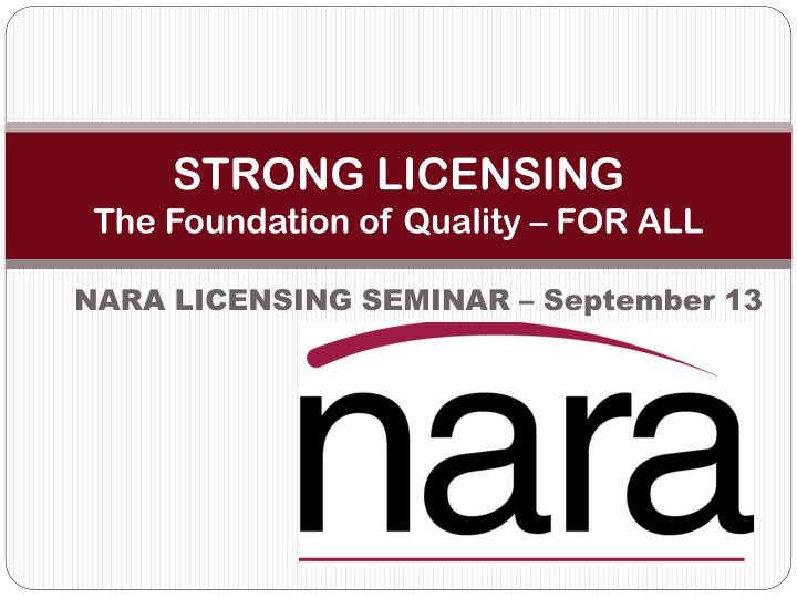 strong licensing the foundation of quality for all