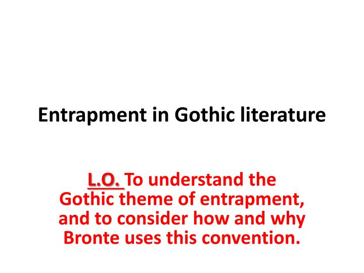 bronte s introduction of gothic themes in