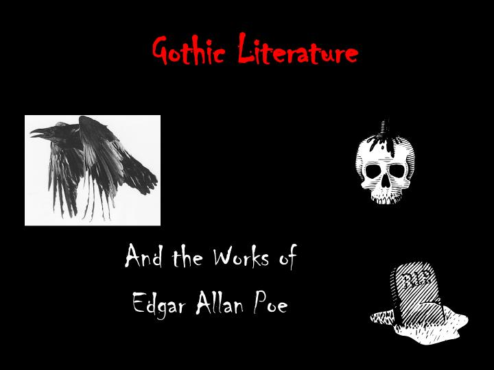 a history of gothic literature in the works of edgar allan poe