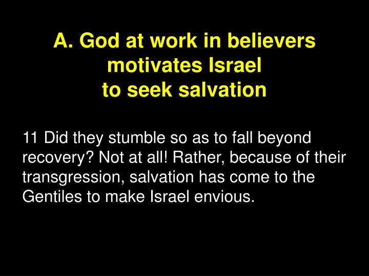 A. God at work in believers motivates Israel