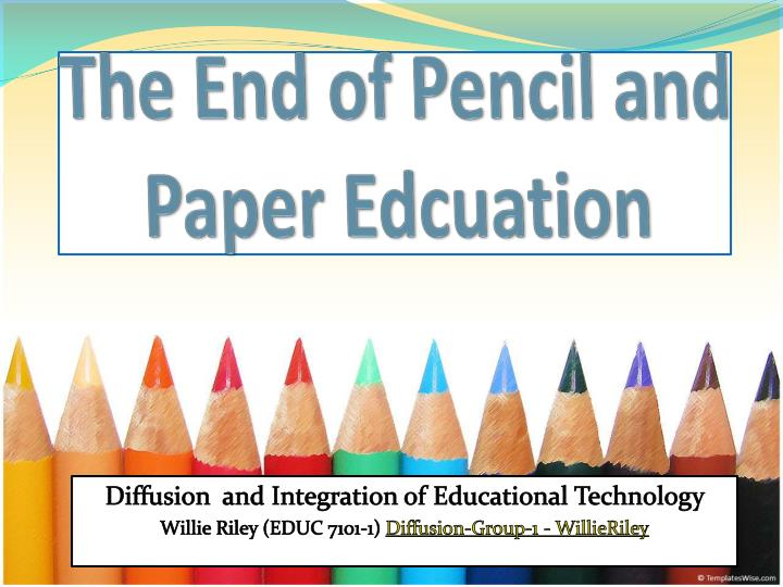 the end of pencil and paper edcuation n.