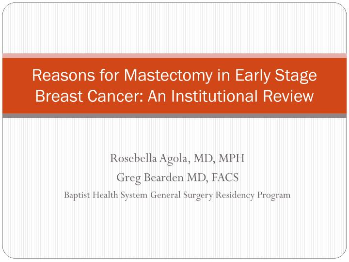 reasons for mastectomy in early stage breast cancer an institutional review n.