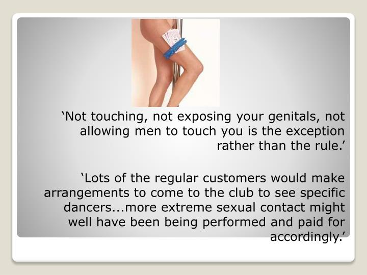 'Not touching, not exposing your genitals, not allowing men to touch you is the exception rather than the rule.'
