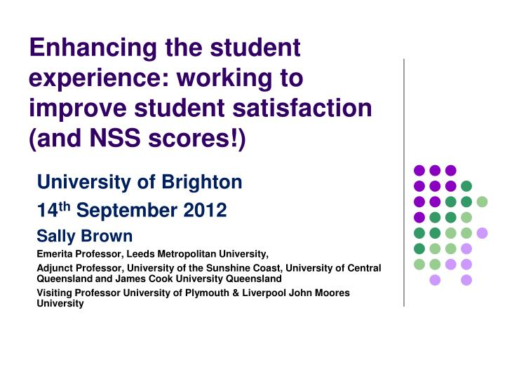 enhancing the student experience working to improve student satisfaction and nss scores n.