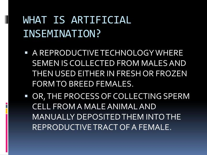 What is artificial insemination