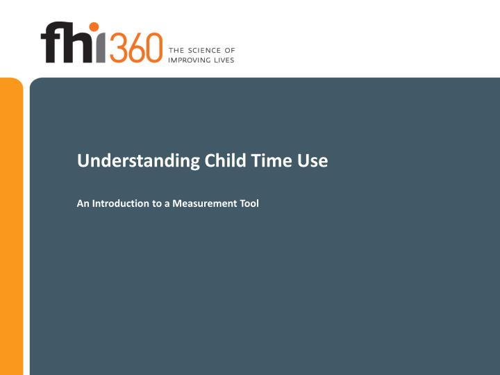 understanding child time use an introduction to a measurement tool n.