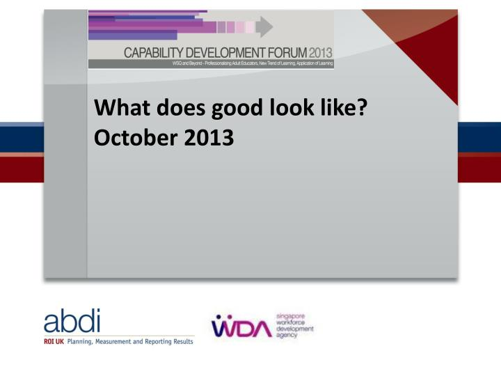 what does good look like october 2013 n.