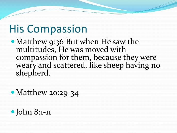 His Compassion