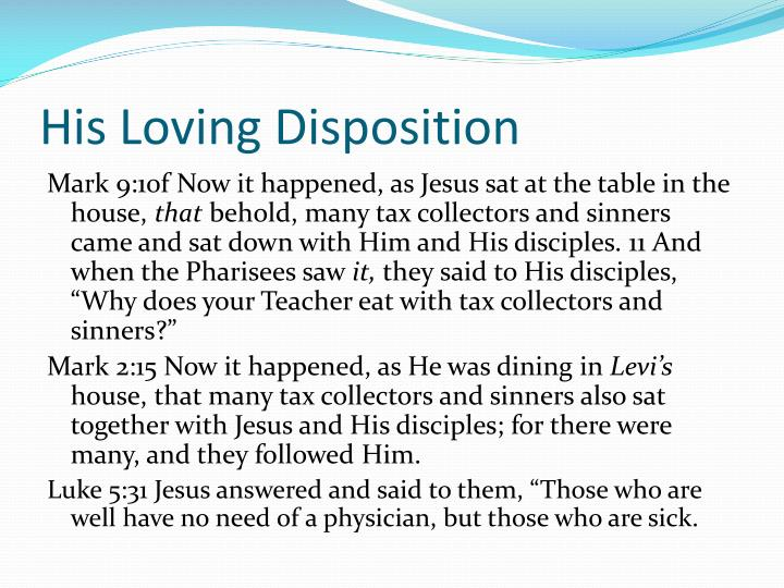 His Loving Disposition