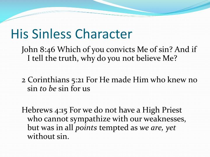 His sinless character