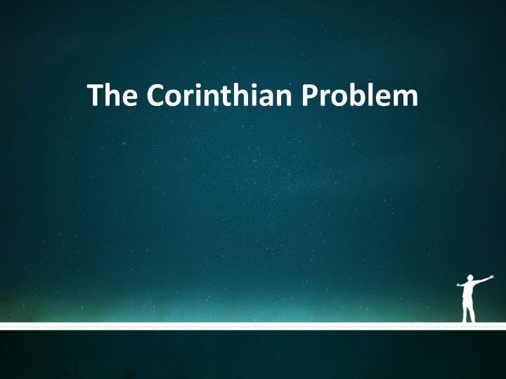 The Corinthian Problem