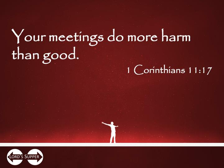 Your meetings do more harm than good.
