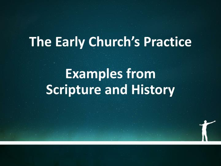 The Early Church's Practice