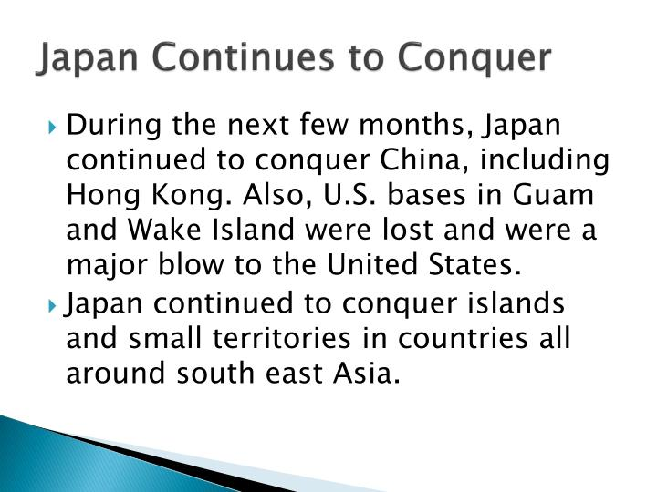 Japan Continues to Conquer