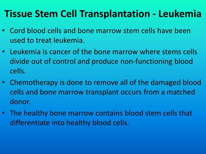 Tissue Stem Cell Transplantation - Leukemia