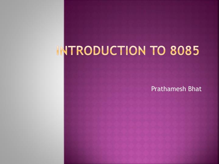 introduction to 8085 n.