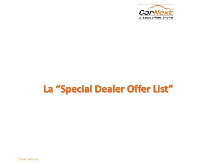 """La """"Special Dealer Offer List"""""""