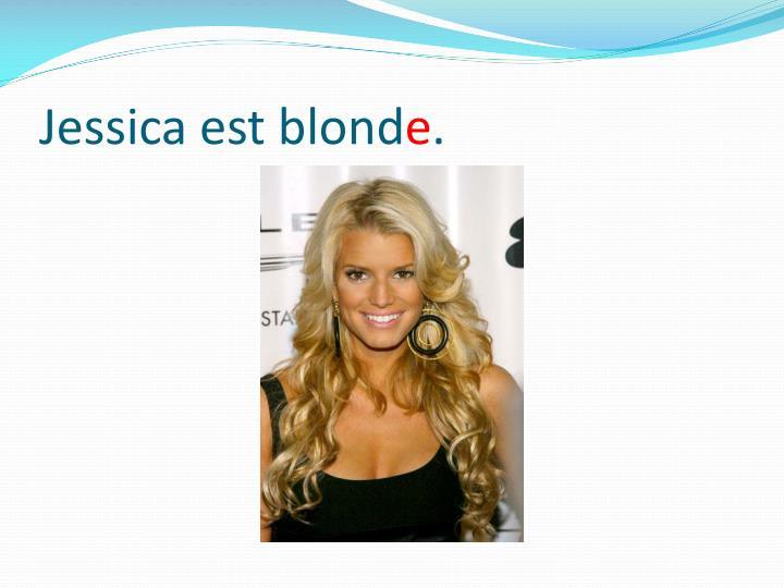 Jessica est blond e