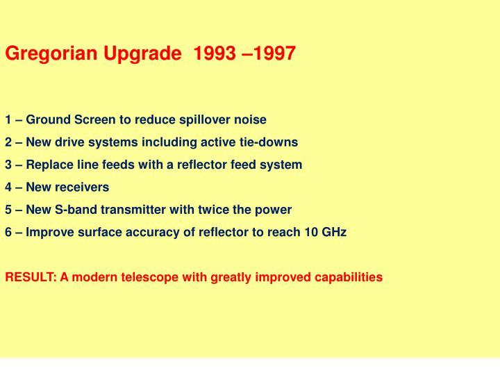 Gregorian Upgrade  1993 –1997