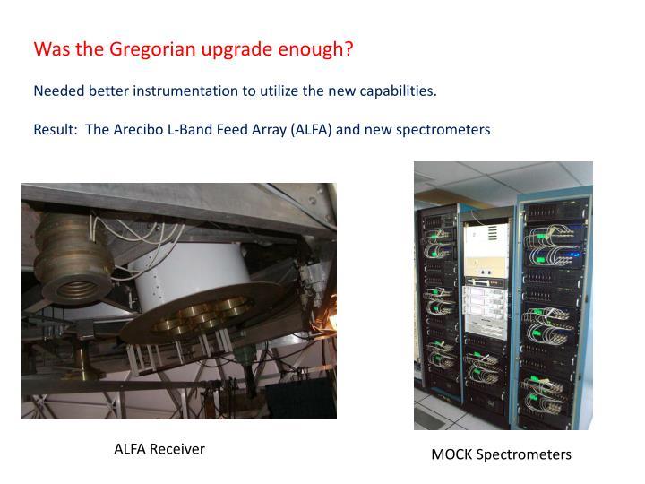 Was the Gregorian upgrade enough?