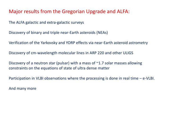 Major results from the Gregorian Upgrade and ALFA: