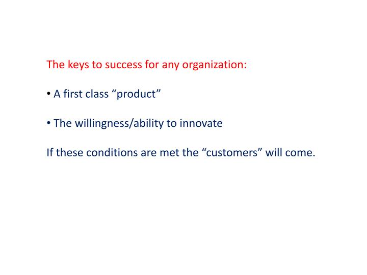 The keys to success for any organization: