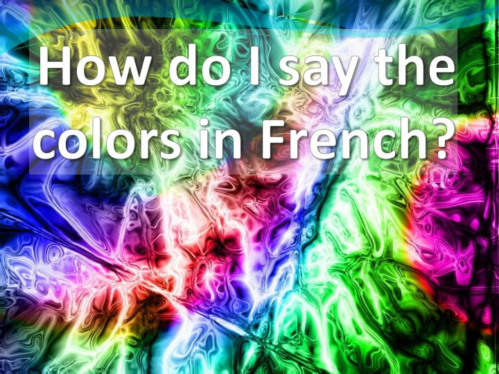 how do i say the colors in french n.