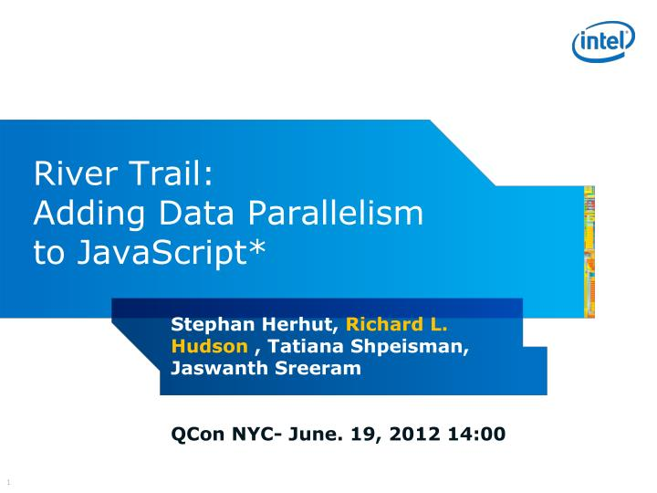 river trail adding data parallelism to javascript n.