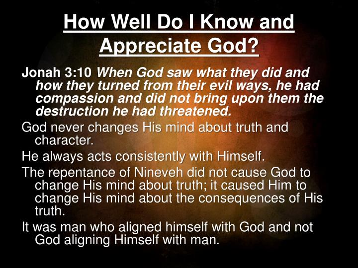 how well do i know and appreciate god n.