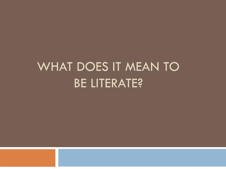 what does it mean to be literate n.