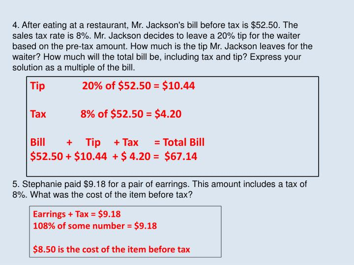 4. After eating at a restaurant, Mr. Jackson's bill before tax is $52.50. The sales tax rate is 8%. Mr. Jackson decides to leave a 20% tip for the waiter based on the pre-tax amount. How much is the tip Mr. Jackson leaves for the waiter? How much will the total bill be, including tax and tip? Express your solution as a multiple of the bill.
