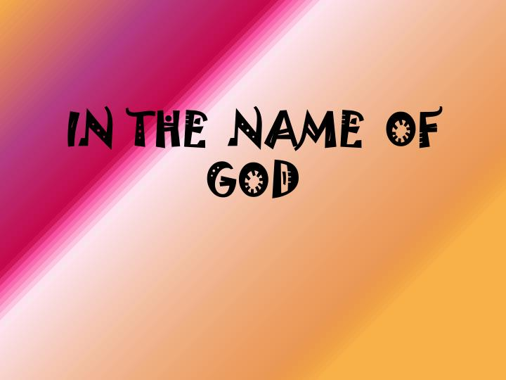 In the name of god