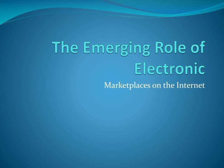 the emerging role of electronic n.