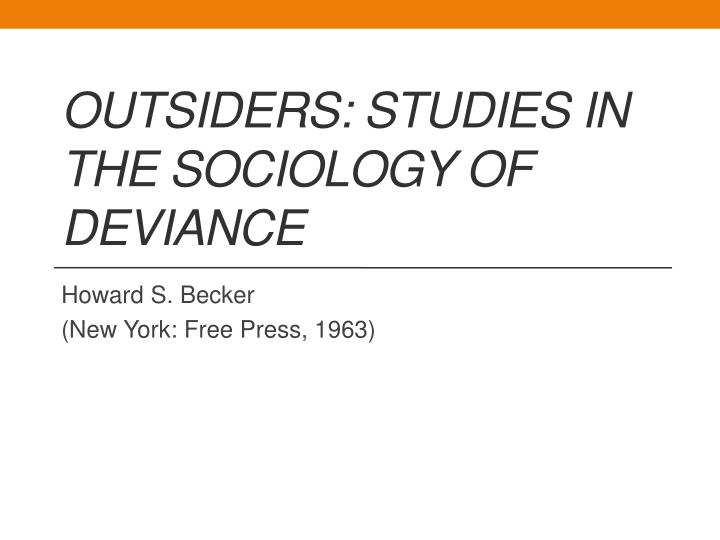 outsiders studies in the sociology of deviance n.