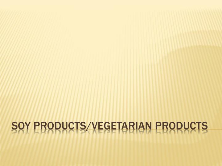 soy products vegetarian products n.