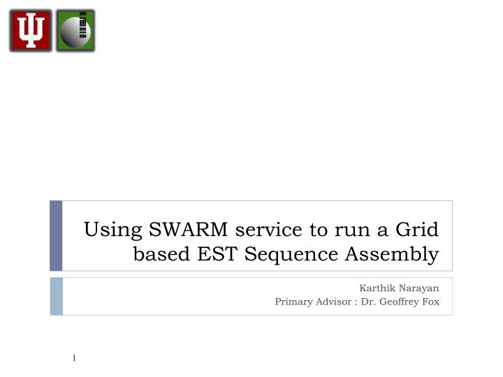 using swarm service to run a grid based est sequence assembly n.