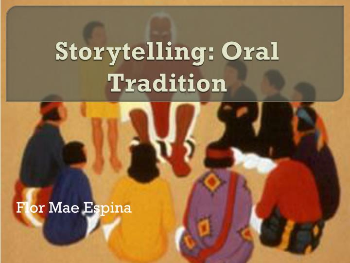 storytelling oral tradition n.