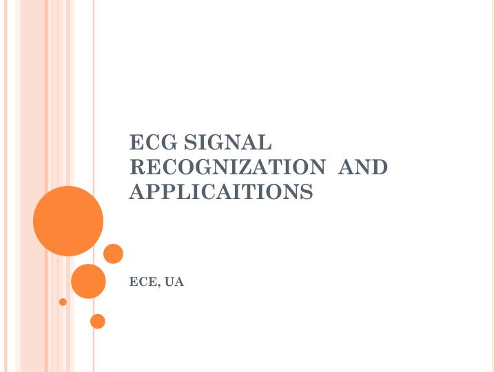 ecg signal recognization and applicaitions n.