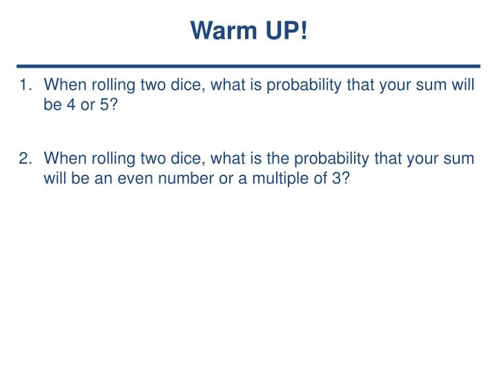 PPT - When rolling two dice, what is probability that your sum will
